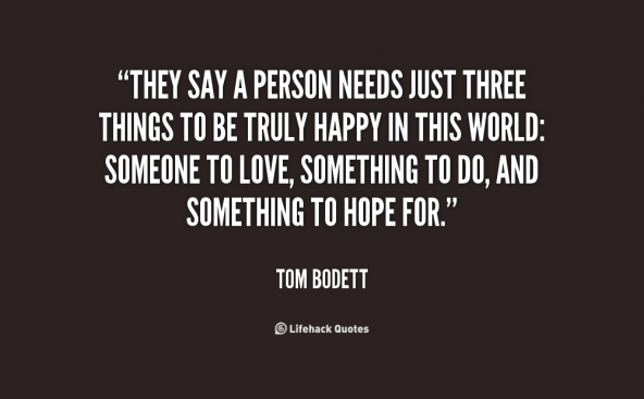 quote-Tom-Bodett-they-say-a-person-needs-just-three-67431
